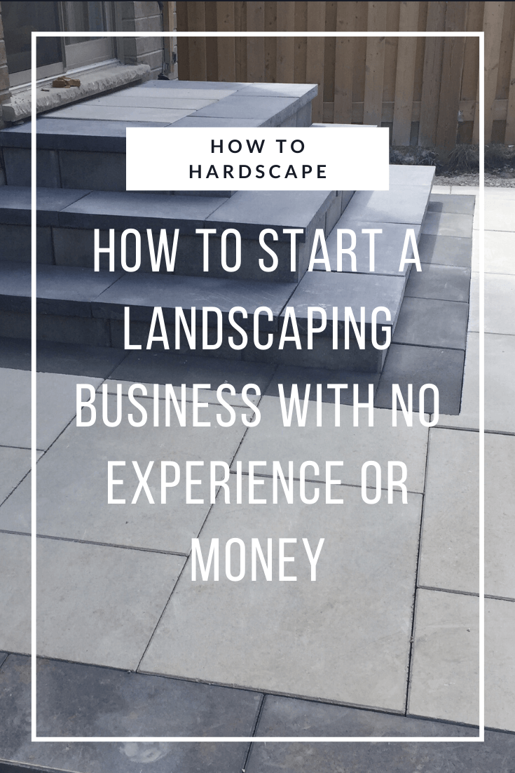 How to Start a Landscaping Business with No Experience or Money