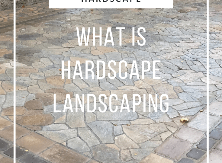 What is Hardscape Landscaping