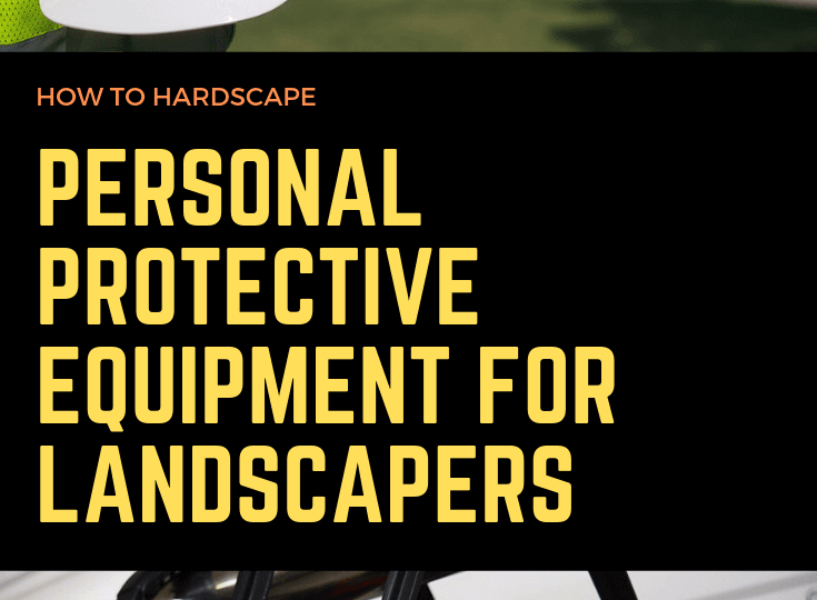 Personal Protective Equipment for Landscapers
