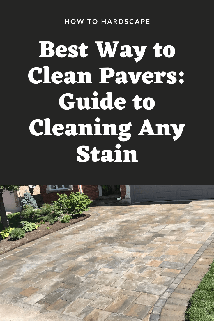 Best Way to Clean Pavers_ Guide to Cleaning Any Stain
