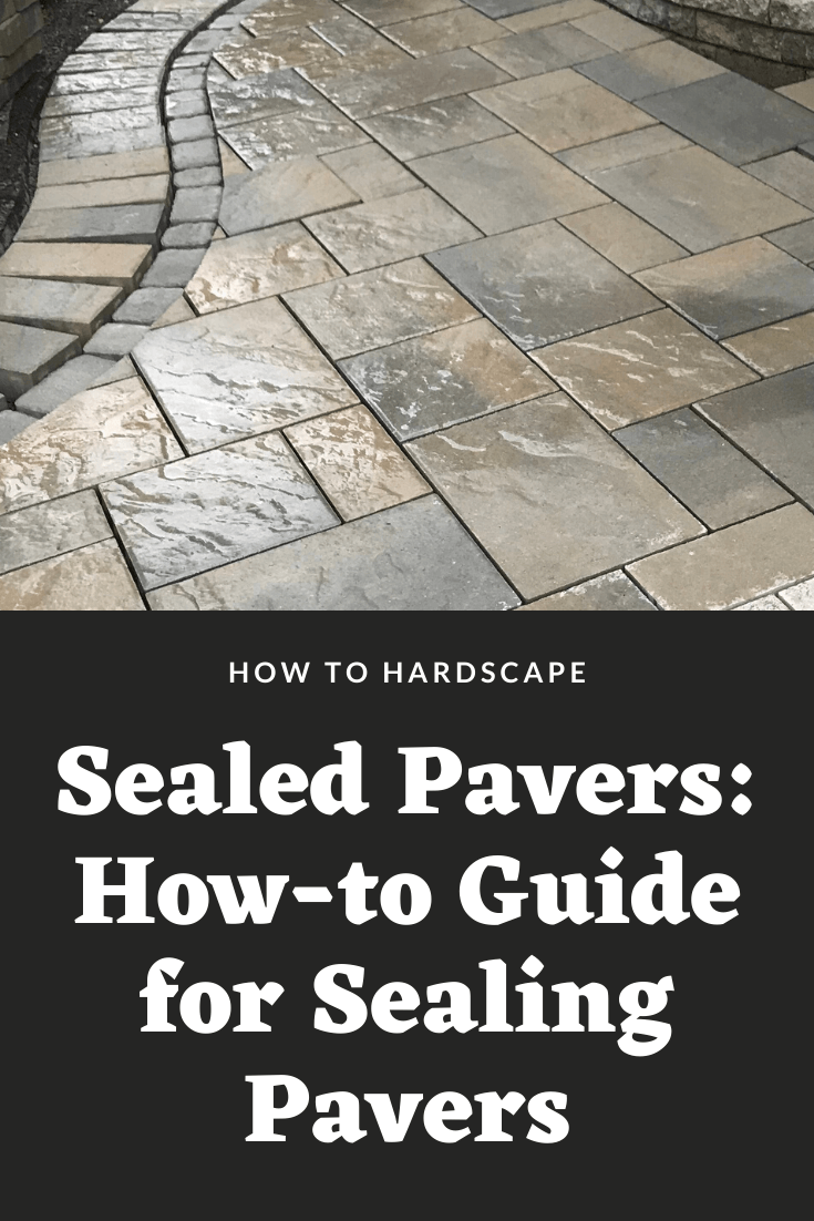 Sealed Pavers How-to Guide for Sealing Pavers