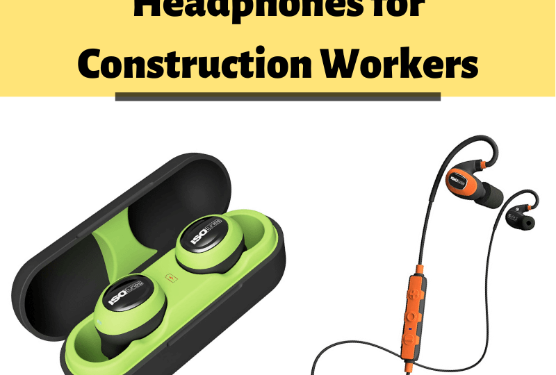 Best Earbuds and Headphones for Construction Workers