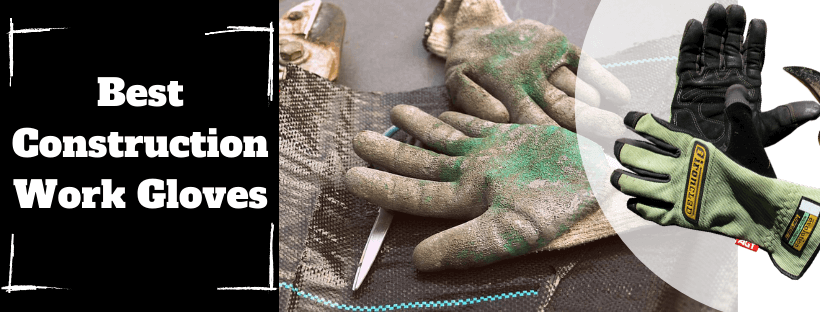 Best Construction Work Gloves
