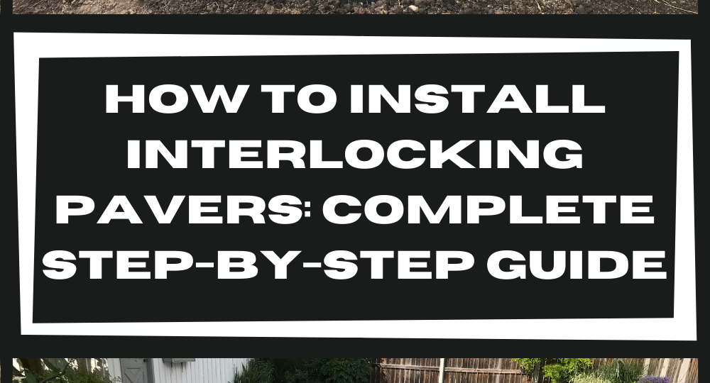 how-to-install-interlocking-pavers-complete-step-by-step-guide