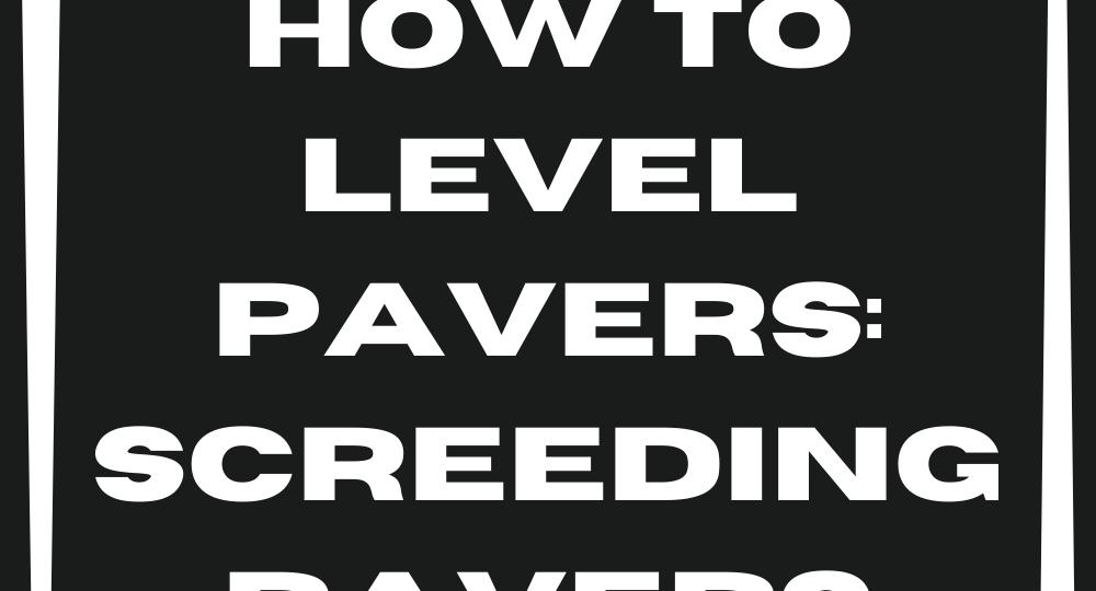 How-to-Level-Pavers-Screeding-Pavers